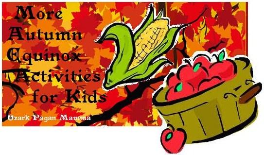 More Autumn Equinox Activities for Kids - Ozark Pagan Mamma