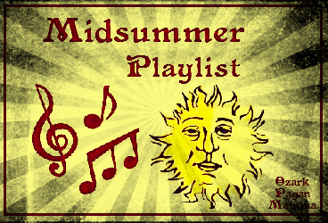 Midsummer Playlist - Ozark Pagan Mamma
