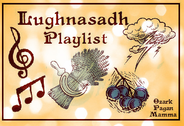 Lughnasadh Playlist - Ozark Pagan Mamma