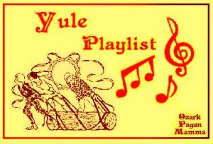 Yule Playlist - Ozark Pagan Mamma