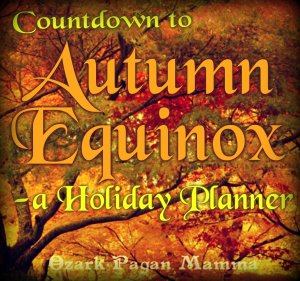 Countdown to Autumn Equinox | Ozark Pagan Mamma