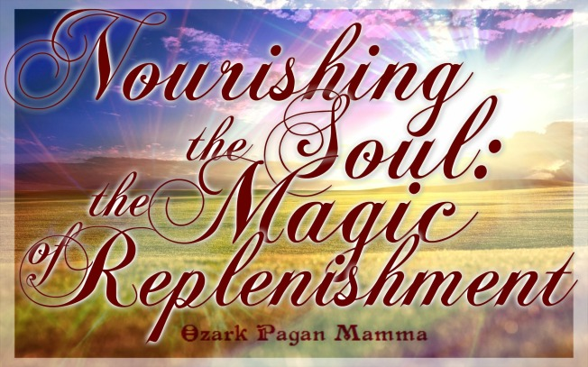 nourishing the soul: the magic of replenishment